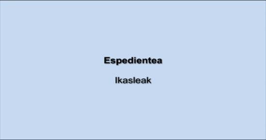 ESPEDIENTE. Ikasleak