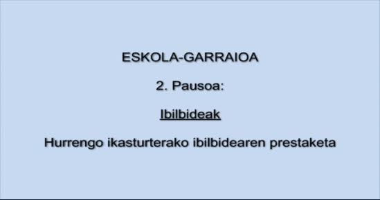 ESKOLA-GARRAIOA. Ibilbidea