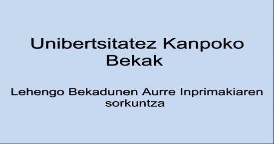 BERRIA - UNIBERTSITATEZ KANPOKO BEKAK. Konfigurazioa: Lehengo Bekadunen Aurre Inprimakien Sorrera Masiboa