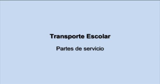 TRANSPORTE ESCOLAR. Partes de servicio