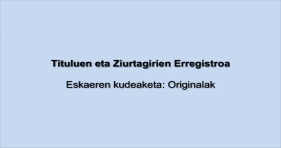 TITULUEN ETA ZIURTAGIRIEN ERREGISTROA. Eskaeren kudeaketa: Originalak